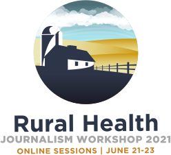 Rural Health Journalism Workshop 2021
