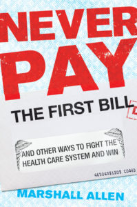 """""""Never Pay the First Bill"""" by Marshall Allen"""