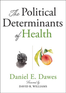Understand the political determinants of health when covering health equity.