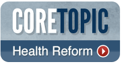 Core Topic: Health Reform